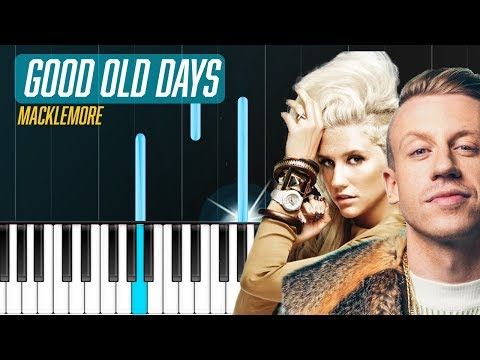 Macklemore - Good Old Days (ft. Kesha) Piano Tutorial - Chords - How To Play - Cover