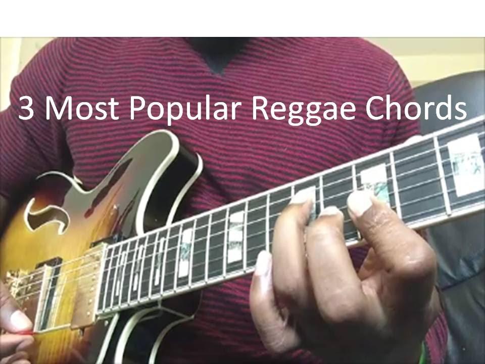 Three Most Popular Reggae Chords Youtube