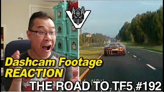 "REACTION to ""Dashcam"" Footage - [THE ROAD TO TF5 #192]"