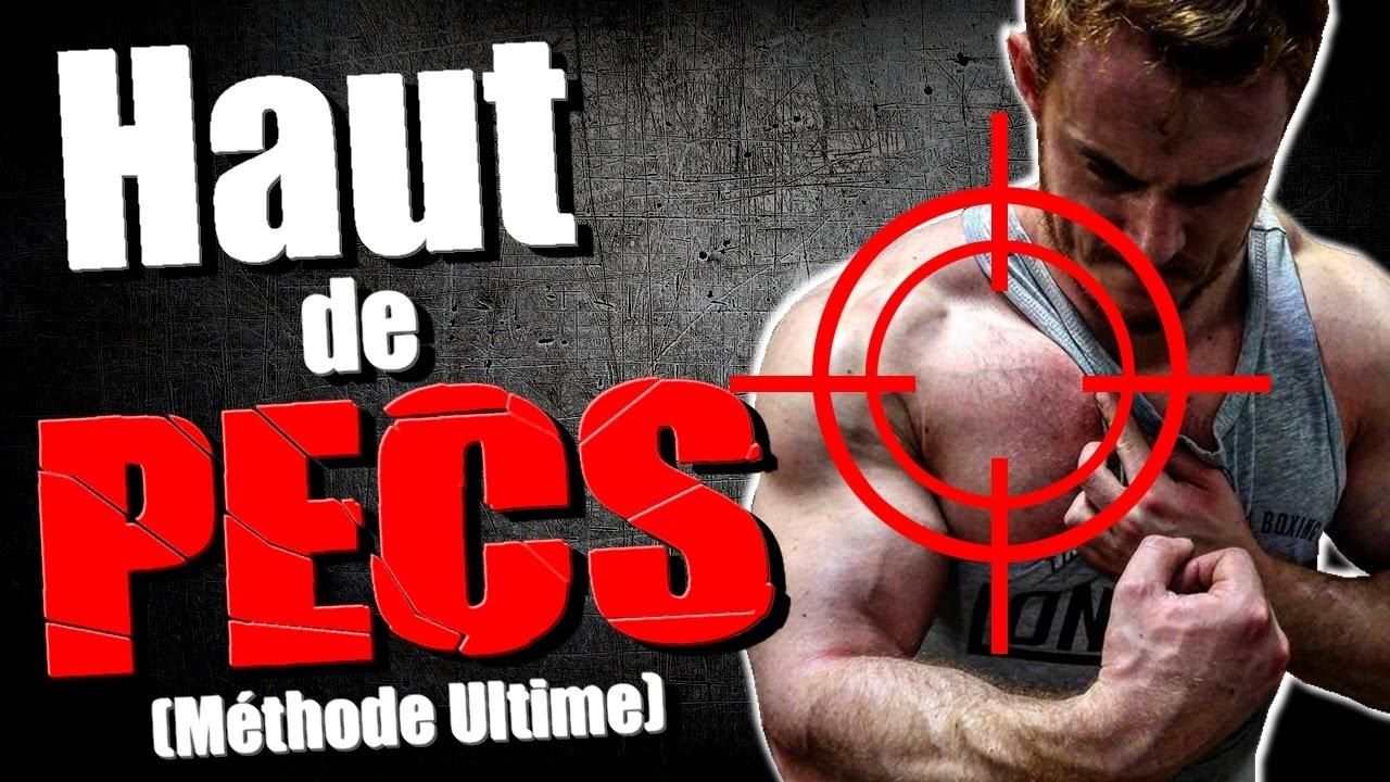 Developper Le Haut Des Pectoraux Methode Ultime Musculation Youtube