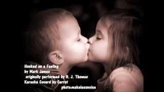 Hooked on a feeling/B.J.Thomas/karaoke Coverd by Carrot