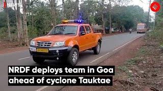 NDRF deploys team in Goa ahead of cyclone Tauktae