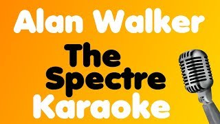 Alan Walker • The Spectre • Karaoke