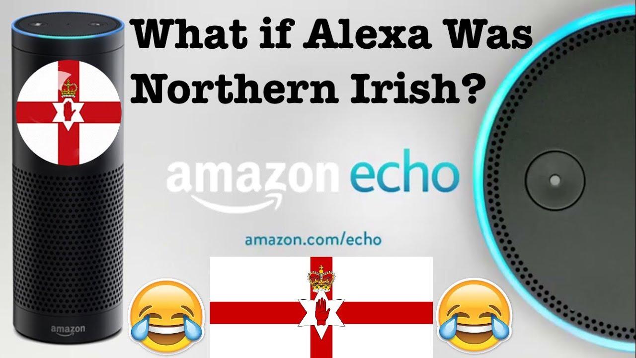 If Alexa Was Northern Irish - YouTube