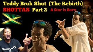 Shottas Teddy Bruk shut (The Rebirth) and a reason to laugh
