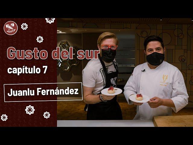 Gusto del sur: Juanlu Fernández   Capítulo 7