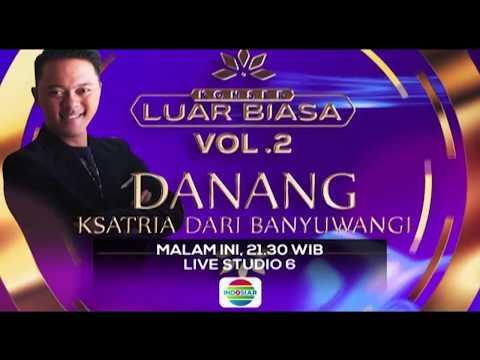 Konser Luar Biasa Vol. 2 - Danang Ksatria dari Banyuwangi