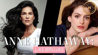 Anne Hathaway: Las brujas   Martha Debayle