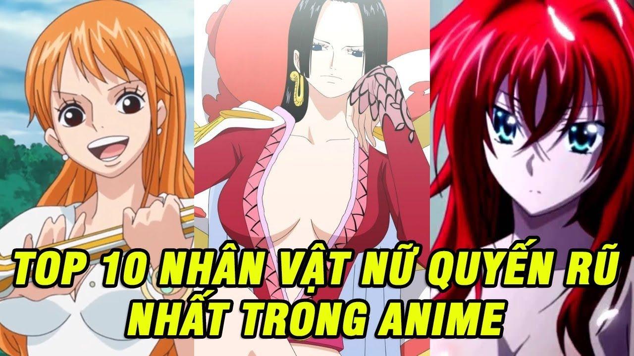 Top 10 nhân vật nữ quyến rũ nhất trong Anime có thể bạn cũng thích họ | Top Anime