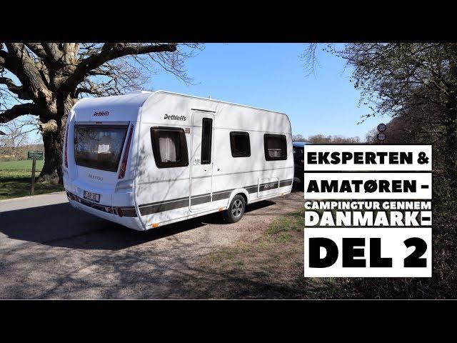 Eksperten & Amatøren - Campingtur gennem Danmark - del 2 - (ACSI, Dethleffs og Isabella)