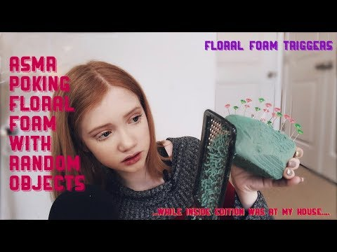 ASMR~ Floral Foam Triggers Porcupine Quills! (INSIDE EDITION WAS AT MY HOUSE DURING THIS!)