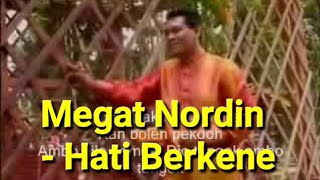 Video Megat Nordin - Hati Berkene download MP3, 3GP, MP4, WEBM, AVI, FLV Oktober 2018