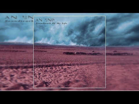 An End - Soundtrack Of My Life [Full Album]