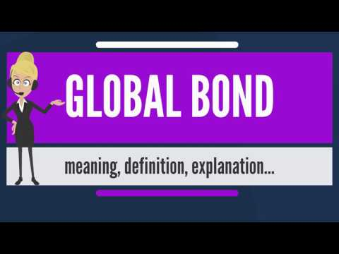 What is GLOBAL BOND? What does GLOBAL BOND mean? GLOBAL BOND meaning, definition & explanation