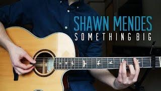 Shawn Mendes - Something Big - Guitar Cover | Mattias Krantz