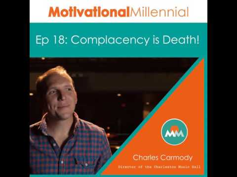 18: Complacency is Death! with Charles Carmody