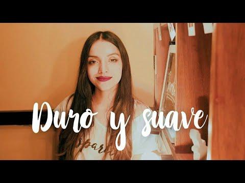 Duro y suave - Leslie Grace ft Noriel   Laura Naranjo cover