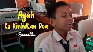 Download Lagu Bikin Merinding Suara Anak Ini Begitu Merdu Ayah Ku Kirimkan Doa Cover By Ramadika  MP3