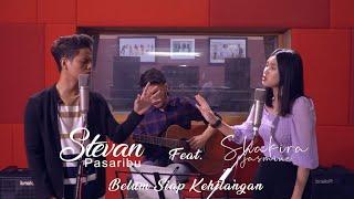 Stevan Pasaribu Feat. Shakira Jasmine - Belum Siap Kehilangan Live Studio Session