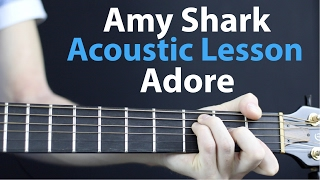 Amy Shark: ADORE - Acoustic Guitar Lesson EASY