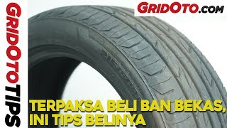 Tips Beli Ban Bekas | How To | GridOto Tips