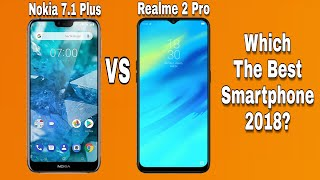 Realme 2 Pro vs Nokia 7.1 Plus Which one you should buy in 2018? Full Comparison??