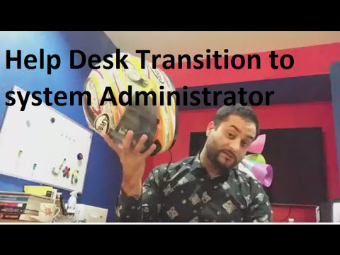 Help Desk to System Administrator