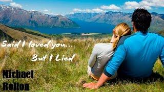 Said I Loved You...But I Lied - Michael Bolton (tradução) HD