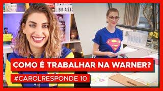 Como é trabalhar na WARNER CHANNEL? | #carolresponde 10