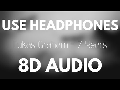 Lukas Graham - 7 Years (8D AUDIO)