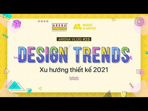 Arena Vlog #25   Xu hướng Thiết kế 2021   Arena Multimedia