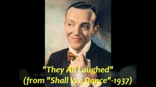 "Fred Astaire Sings ""They All Laughed"" from ""Shall We Dance"" (1937)"