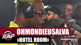 """Ohmondieusalva """"Hotel Room"""" #PlanèteRap"""