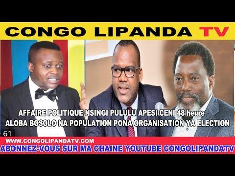 AFFAIRE POLITIQUE NSINGI PULUPULU APESI CENI 48heure BALOBA BOSOLO PONA ORGANISATION YA BA ELECTION