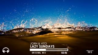 Jorn & VITO - Lazy Sundays (Original Mix)