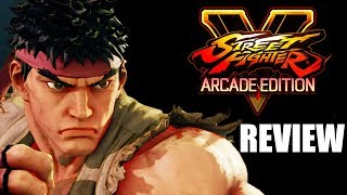 Street Fighter 5: Arcade Edition Review - The Final Verdict