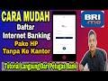 Cara Mudah Daftar Internet Banking BRI (BRIMO) Pakai HP Android Terbaru Tanpa Harus Ke Kantor