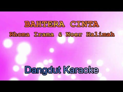Bahtera Cinta - Rhoma Irama & Noer Halimah | Dangdut Karaoke Tanpa Vokal