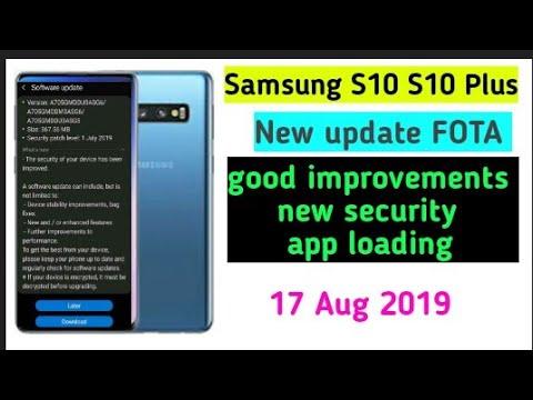 Samsung S10 S10 Plus S10e New update FOTA August 2019 new security camera  improve app loading speed