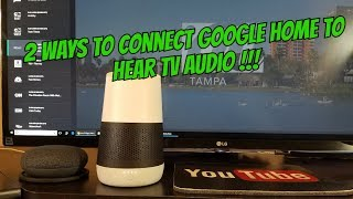 2 WAYS CONNECT GOOGLE HOME SPEAKER TO HEAR TV AUDIO SOUND