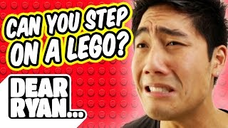 Can you step on a Lego!? (Dear Ryan)
