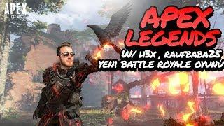 Yeni Battle Royale Oyunu: Apex Legends w/h3x, Raufbaba25