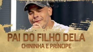 FM O Dia - Chininha & Príncipe - Pai do Filho Dela