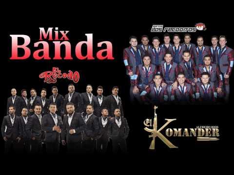Banda Mix   Banda El Recodo   Los Recoditos   El Komander