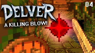 Delver - Level 4 - A Killing Blow ! - Roguelike Action Beta