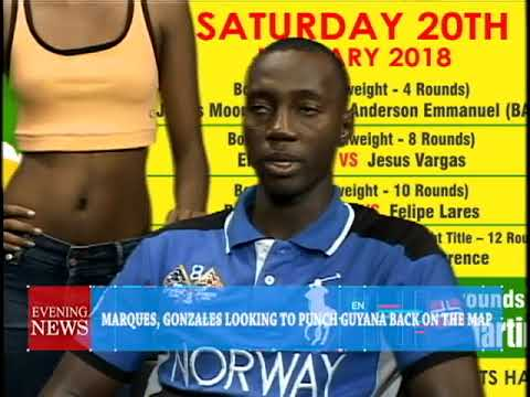 MARQUES, GONZALES LOOKING TO PUNCH GUYANA BACK ON THE MAP 1-9-2018