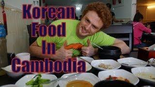 Eating Korean Food in Siem Reap, Cambodia!  Korean meal in the Kingdom of Cambodia
