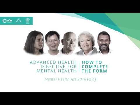 Advance Health Directives for Mental Health – How to complete the form (Qld, Australia)