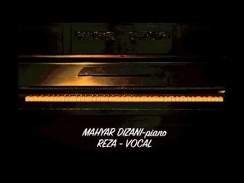 MAHYAR DIZANI piano - REZA vocal (Home-you are so Beautiful-Fly me to the Moon)