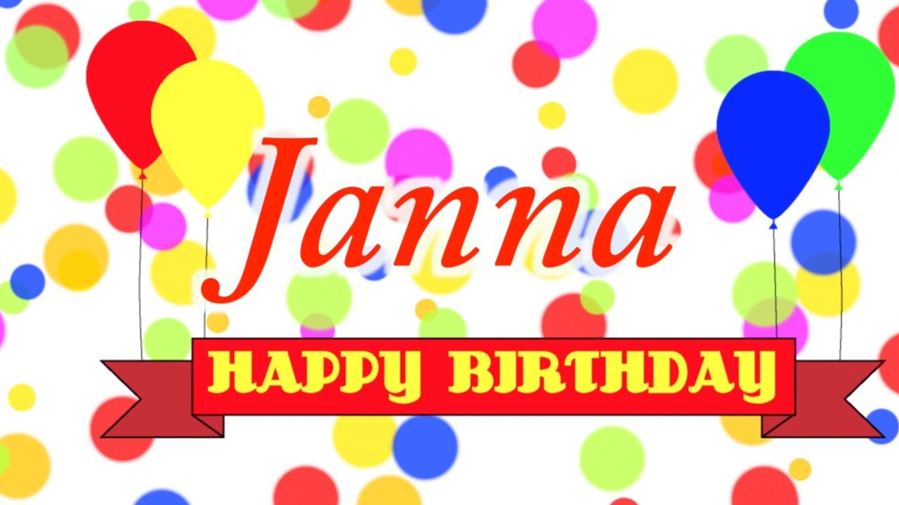 Happy Birthday Janna Song YouTube